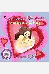 Super Duper Big Heart: An Adoption Love Story Kindle Edition