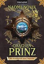 Die Feuerreiter Seiner Majestät 02: Drachenprinz (Feuerreiter-Serie 2) (German Edition)