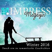 Impress Magazin Winter 2016 (Januar-März): Tauch ein in romantische Geschichten (Impress Magazine) (German Edition)