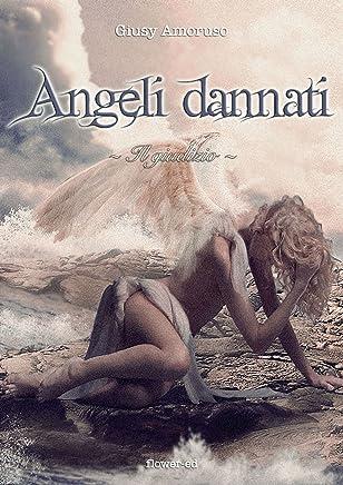 Angeli dannati. Il giudizio (Il Grimorio Vol. 11)