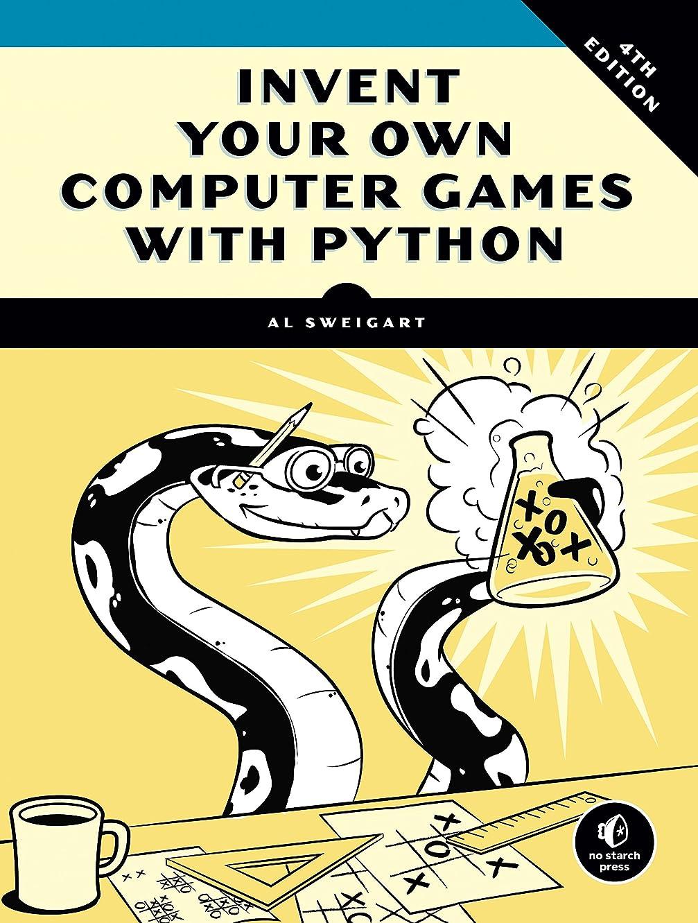 使い込むミンチ耳Invent Your Own Computer Games with Python, 4E (English Edition)