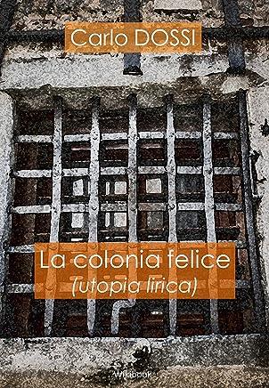 La colonia felice: utopia lirica