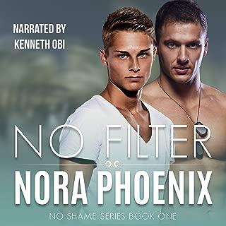 No Filter: No Shame Series, Book 1