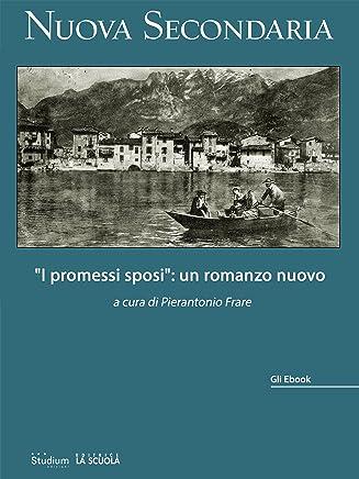 I Promessi Sposi: un romanzo nuovo (Gli ebook di Nuova Secondaria Vol. 5)