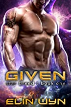 Given: A Science Fiction Adventure Romance (Star Breed Book 1)