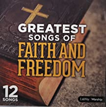 Greatest Songs of Faith and Freedom: 12 Songs