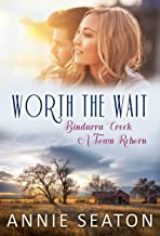 Worth the Wait (Bindarra Creek A Town Reborn Book 4)