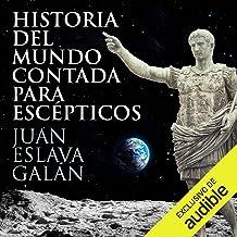 Historia del mundo contada para escépticos [History of the World Told for Skeptics] (Narración en Castellano)