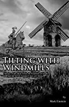 Tilting With Windmills: Stories of the Holy Grail, the Fountain of Youth, and the Seven Golden Cities of Cibola