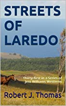 STREETS OF LAREDO: Thirty-First in a Series of Jess Williams Westerns (A Jess Williams Western Book 31)