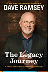 The Legacy Journey: A Radical View of Biblical Wealth and Generosity Kindle Edition