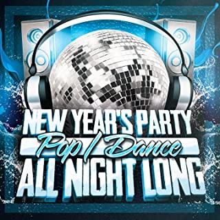 New Year's Party All Night Long (Pop & Dance)