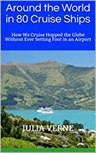 Around the World in 80 Cruise Ships: How We Cruise Hopped the Globe Without Ever Setting Foot in an Airport