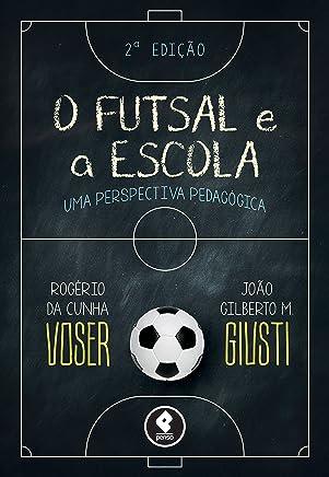 O Futsal e a Escola: Uma Perspectiva Pedagógica