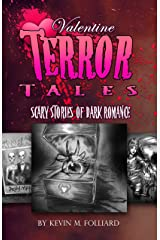 Valentine Terror Tales: Scary Stories of Dark Romance Kindle Edition