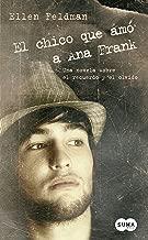 El chico que amó a Ana Frank: Una novela sobre el recuerdo y el olvido (Spanish Edition)