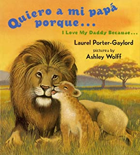 Quiero a mi papa Porque (I Love My Daddy Because English / Spanishedition) (
