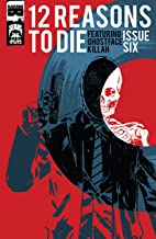 Twelve Reasons To Die #6 (of 6) (English Edition)