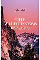 The Wilderness Essays Kindle Edition