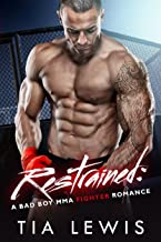 Restrained: A Bad Boy MMA Fighter Romance (Warrior Zone Fighters Book 4)