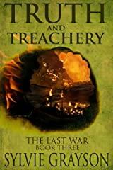 Truth and Treachery, The Last War: Book Three: Emperor Carlton has made Cownden Lanser an offer he can't refuse Kindle Edition