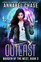 Outlast: Spellslingers Academy of Magic (Warden of the West Book 3)
