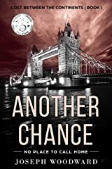 Another Chance: No Place to Call Home (Lost Between the Continents Book 1) Kindle Edition