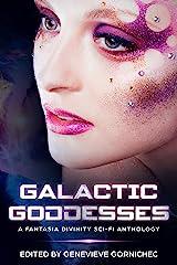 Galactic Goddesses Kindle Edition