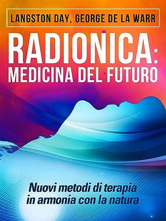 Radionica: medicina del futuro - Nuovi metodi di terapia in armonia con la natura