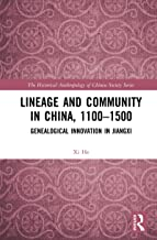Lineage and Community in China, 1100–1500: Genealogical Innovation in Jiangxi (The Historical Anthropology of Chinese Soci...