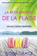 La Boulangerie de la Plage: Un Macaron Meurtrier (Série policière cosy La Boulangerie de la Plage – Tome 2) Format Kindle