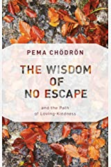 The Wisdom of No Escape: And the Path of Loving Kindness (English Edition) Format Kindle