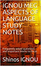 IGNOU MEG ASPECTS OF LANGUAGE STUDY NOTES: Frequently asked questions and important blocks to focus