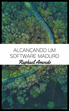 Alcançando Um Software Maduro (Portuguese Edition)