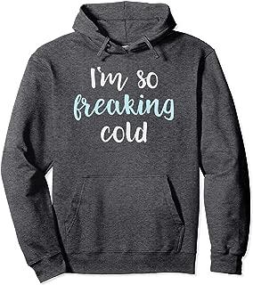Im So Freakin Cold Hoodie Christmas Gifts Wife Mom