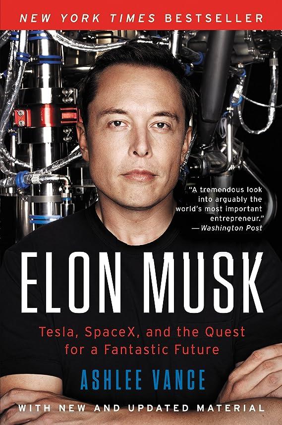 スラック厚くする分配しますElon Musk: Tesla, SpaceX, and the Quest for a Fantastic Future (English Edition)