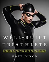 The Well-Built Triathlete: Turning Potential into Performance best Triathlon Books