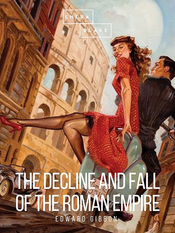 スケジュールオークランドプリーツThe Decline and Fall of the Roman Empire: Volume I (English Edition)