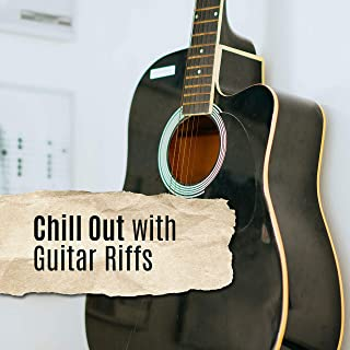 Chill Out with Guitar Riffs: Relaxing Guitar Solos with a Gentle Jazz Background (Perfect for Relaxing, Calming Down or Resting)