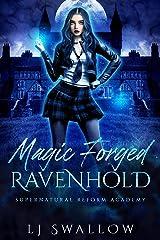 Ravenhold: Magic Forged: A Reverse Harem Academy Romance (Ravenhold Supernatural Reform Academy Book 2) Kindle Edition
