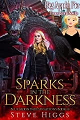 Sparks in the Darkness - A Novella. Also featuring Big Apple Pie, a Patricia Fisher/Apple Orchard crossover story.: Blue Moon Investigations Book 19 - A Snarky Paranormal Detective Mystery Kindle Edition