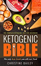 Ketogenic Bible: The Complete Ketogenic Diet for Beginners