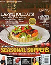 VEGETARIAN LIVING UK January 2011 Magazine SEASONAL SUPPERS: MODERN VEGETARIAN COMFORT FOOD Special Christmas Meals SHOW-OFF ENTERTAINING: SKYE GYNGELL'S ELEGANT GUIDE TO THE PERFECT AFTERNOON TEA