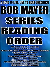 BOB MAYER:SERIES READING ORDER:A READ TO LIVE, LIVE TO READ CHECKLIST[Green Beret Series, Area 51 Series, Area 51: The Nightstalkers Series, Black Ops Series, Atlantis Series, Psychic Warrior Series]