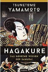 Hagakure - Das geheime Wissen der Samurai: Vollständige, ungekürzte Ausgabe (German Edition) Kindle Edition