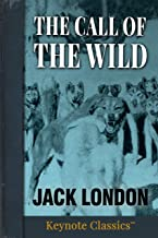 The Call of the Wild (Annotated Keynote Classics)