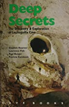 Deep Secrets: The Discovery and Exploration of Lechuguilla Cave