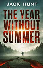 The Year Without Summer: A Post-Apocalyptic Survival Thriller