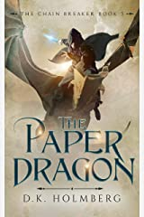 The Paper Dragon (The Chain Breaker Book 5) Kindle Edition