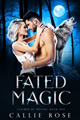 Fated Magic: A Paranormal Shifter Romance (Claimed by Wolves Book 1) Kindle Edition
